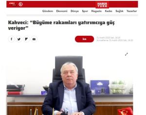 """Habertürk.com-""""Kahveci: Büyüme Rakamları Yatırımcıya Güç Veriyor"""""""